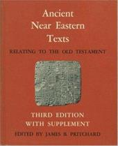 Ancient Near Eastern Texts Relating to the Old Testament with Supplement - Pritchard, James B.