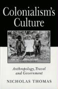 Colonialism's Culture: Anthropology, Travel, and Government