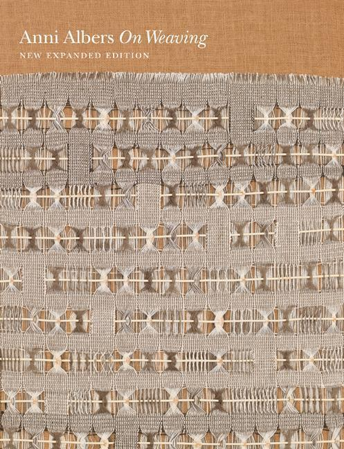 On Weaving  Anni Albers  Buch  Englisch  2017 - Albers, Anni