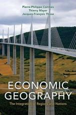 Economic Geography - Pierre-philippe Combes, Thierry Mayer, Jacques-francois Thisse, Thierry Mayer, Jacques-fran��oi Thisse