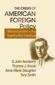 The Crisis of American Foreign Policy - G. John Ikenberry; Thomas J. Knock; Anne-Marie Slaughter; Tony Smith