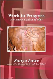Work in Progress: A Woman's Point of View - Sonya Lowe