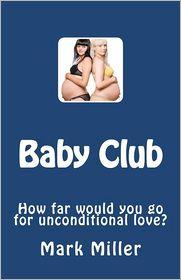 Baby Club - Mark Miller