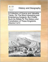 A Collection Of Scarce And Valuable Tracts, On The Most Interesting And Entertaining Subjects - See Notes Multiple Contributors