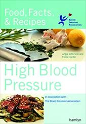 High Blood Pressure: Food, Facts & Recipes - Hunter, Fiona / Jefferson, Angie
