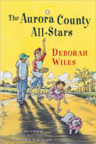 The Aurora County All-Stars (Turtleback School & Library Binding Edition) - Deborah Wiles