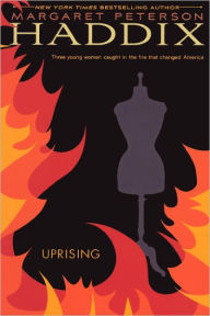 Uprising: Three Young Women Caught in the Fire That Changed America (Turtleback School & Library Binding Edition) - Margaret Peterson Haddix