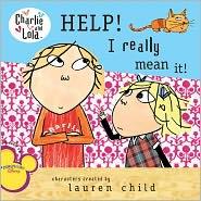 Help! I Really Mean It! (Turtleback School & Library Binding Edition) - Lauren Child