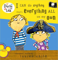 I Can Do Anything That's Everything All on My Own (Turtleback School & Library Binding Edition) - Lauren Child