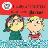I Really Absolutely Must Have Glasses (Turtleback School & Library Binding Edition) - Lauren Child