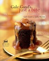 Gale Gand's Just a Bite: 125 Luscious Little Desserts - Gand, Gale / Moskin, Julia / Turner, Tim