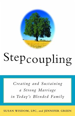 Stepcoupling: Creating and Sustaining a Strong Marriage in Today's Blended Family - Wisdom, Susan Green, Jennifer Green, Jennifer