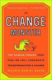 The Change Monster: The Human Forces That Fuel or Foil Corporate Transformation and Change - Duck, Jeanie Daniel