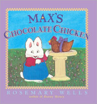 Max's Chocolate Chicken (Turtleback School & Library Binding Edition) - Rosemary Wells