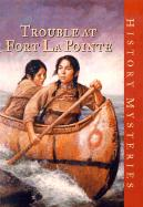 Trouble at Fort La Pointe (American Girl History Mysteries (Library))