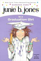 Junie B. Jones Is a Graduation Girl - Park, Barbara / Brunkus, Denise
