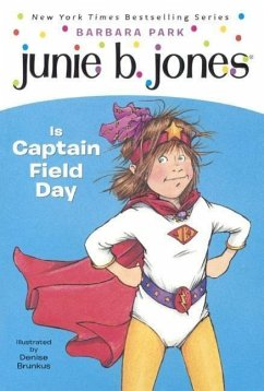 Junie B. Jones Is Captain Field Day - Park, Barbara