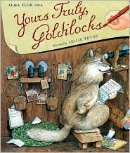 Yours Truly, Goldilocks (Turtleback School & Library Binding Edition) - Alma F. Ada