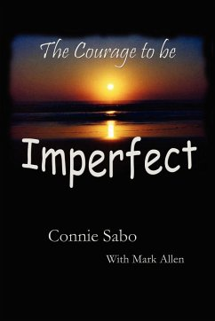 The Courage to Be Imperfect - Sabo, Connie