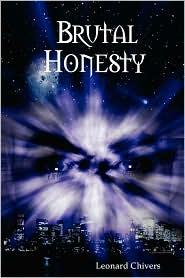 Brutal Honesty - Leonard Chivers