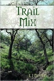 Trail Mix - L J Newlin J