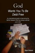 God Wants You to Be Debt Free