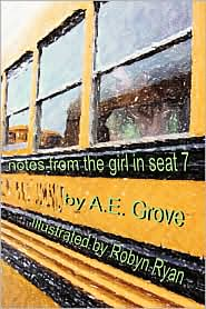 Notes from the Girl in Seat 7 - A. E. Grove
