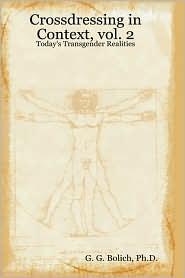 Crossdressing in Context, vol. 2: Today's Transgender Realities - Ph. D. G. G. Bolich