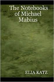 Notebooks of Michael Mabius - Elia Katz