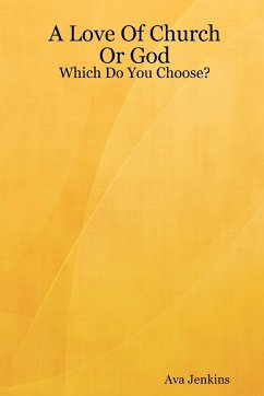 A Love of Church or God: Which Do You Choose? - Jenkins, Ava