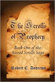 The Scrolls of Prophecy - Robert C. Andrews