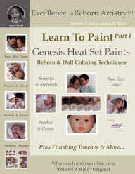 Learn To Paint Part 1: Genesis Heat Set Paints Coloring Techniques - Peaches & Cream Reborns & Doll Making Kits - Excellence in Reborn ArtistryT Serie - Jeannine Holper