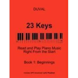 23 Keys: Read and Play Piano Music Right from the Start, Book 1 (USA Ed.) - Max Duval