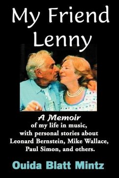 My Friend Lenny: A Memoir of My Life in Music, with Personal Stories about Leonard Bernstein, Mike Wallace, Paul Simon, and Others - Mintz, Ouida Blatt