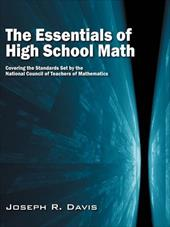 The Essentials of High School Math: Covering the Standards Set by the National Council of Teachers of Mathematics - Davis, Joseph R.