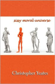 Sissy Moral Universe - Christopher Yeates