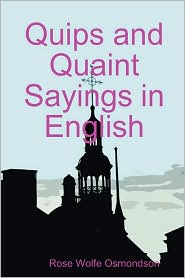 Quips and Quaint Sayings in English - Rose Wolfe Osmondson