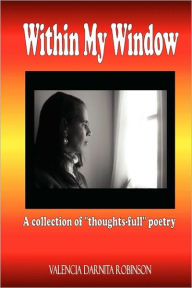 Within My Window - Valencia Darnita Robinson