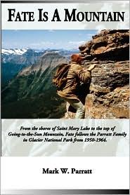 Fate Is A Mountain - Mark W. Parratt