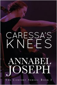 Caressa's Knees - Annabel Joseph