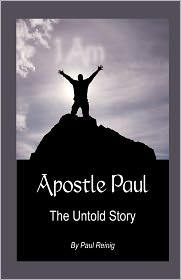 Apostle Paul - Paul Kenneth Reinig