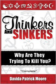 Thinkers And Sinkers, Why Are They Trying To Kill You? - Dave Moore