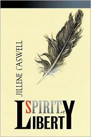 Spirit Of Liberty - Jillene Caswell