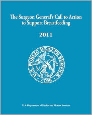 The Surgeon General's Call to Action to Support Breastfeeding 2011 - Department of Services, Public Service