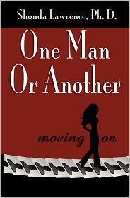 One Man Or Another - Ph.D. Shonda Kaye Lawrence