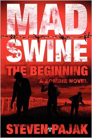 Mad Swine: The Beginning - Steven Pajak