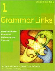 Grammar Links: A Theme-Based Course for Reference and Practice - Linda Butler