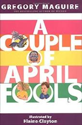 A Couple of April Fools - Maguire, Gregory / Clayton, Elaine