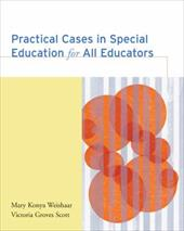 Practical Cases in Special Education for All Educators - Weishaar, Mary Konya / Scott, Victoria Groves