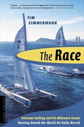 The Race: The First Nonstop, Round-The-World, No-Holds-Barred Sailing Competition - Zimmermann, Tim